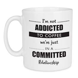 Addicted to Coffee Quote Mug