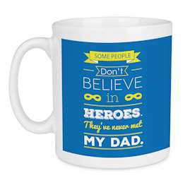 Believe In Heroes Dad Quote Fathers Day Mug - Blue