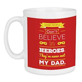 Believe In Heroes Dad Quote Fathers Day Mug - Red