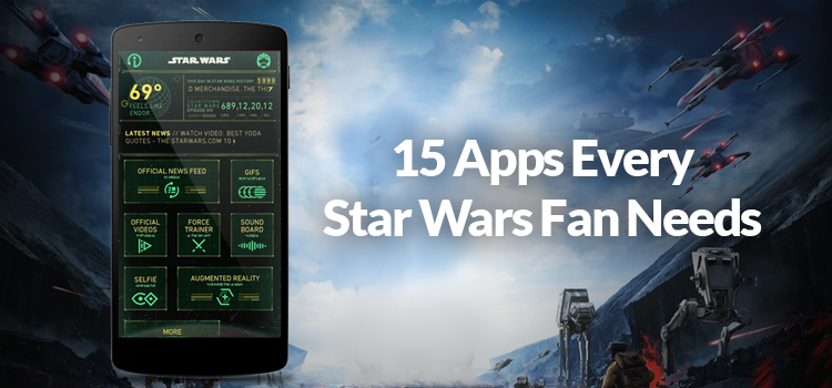 15 Apps Every Star Wars Fan Needs