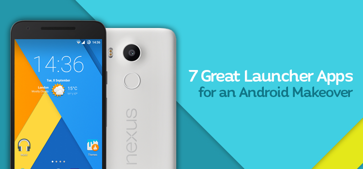 7 Great Launcher Apps for an Android Makeover