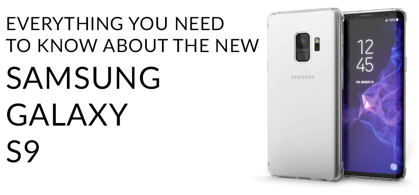 Everything You Need to Know About the New Samsung Galaxy S9