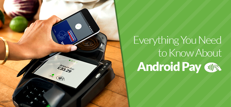 Android Pay Has Launched in the UK, Here's What You Need to Know
