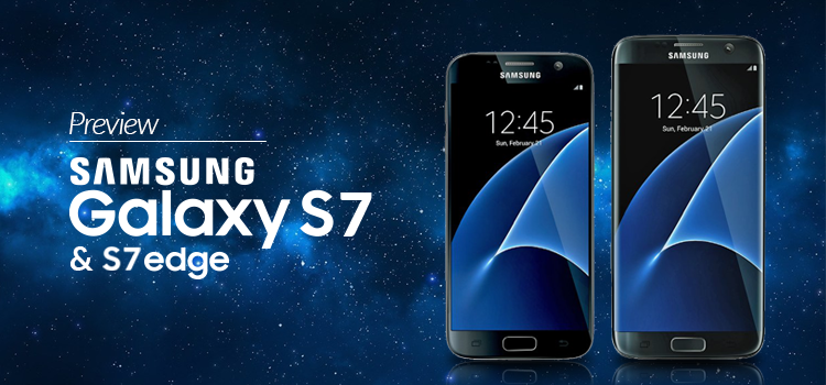 Preview: Samsung Galaxy S7 and S7 Edge